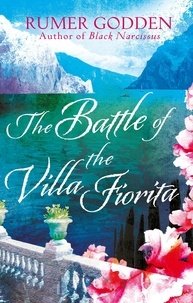 Rumer Godden et Anita Desai - The Battle of the Villa Fiorita - A Virago Modern Classic.
