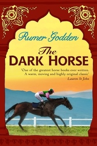 Rumer Godden - The Dark Horse - A Virago Modern Classic.