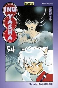 Rumiko Takahashi - Inu-Yasha -Tome 54.