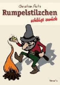 Rumpelstilzchen schlägt zurück - Neue Märchen..