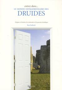 Le monde extraordinaire des druides - Origines et histoires, les cérémonies et les pouvoirs druidiques.pdf