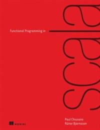 Runar Bjarnason et Paul Chiusano - Functional Programming in Scala.