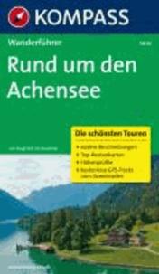 Rund um den Achensee - Wanderführer mit Tourenkarten und Höhenprofilen.