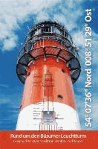 Rund um den Büsumer Leuchtturm - Geschichte - Konstruktion - Hafen - Schleuse.