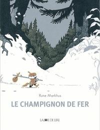 Rune Markhus - Le champignon de fer.