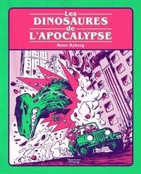 Rune Ryberg - Les dinosaures de l'apocalypse.
