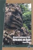 Runoko Rashidi - Histoire millénaire des Africains en Asie - Présence africaine en Asie de l'Antiquité à nos jours.