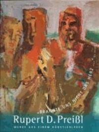 """Rupert D. Preißl - """"Brannte uns nicht das Herz ..."""" (Lk 24,32) - Werke aus einem Künstlerleben."""