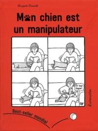 Rupert Fawcett - Mon chien est un manipulateur.
