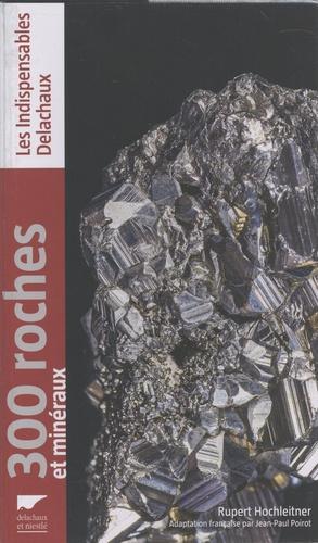 Rupert Hochleitner - 300 roches et minéraux.