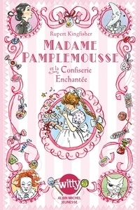 Rupert Kingfisher et Rupert Kingfisher - Madame Pamplemousse et la confiserie enchantée - tome 3.