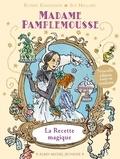 Rupert Kingfisher et Sue Hellard - Madame Pamplemousse Tome 1 : La recette magique.