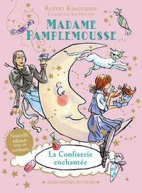 Rupert Kingfisher - Madame Pamplemousse Tome 3 : La confiserie enchantée.