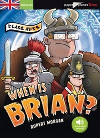 Rupert Morgan - When is Brian ? - Niveau débutant.