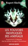 Rupert Sheldrake - Les pouvoirs inexpliqués des animaux.