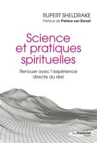 Rupert Sheldrake - Science et pratiques spirituelles - Renouer avec l'expérience directe du réel.