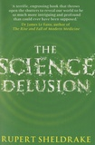 Rupert Sheldrake - The Science Delusion - Freeing the Spirit of Enquiry.