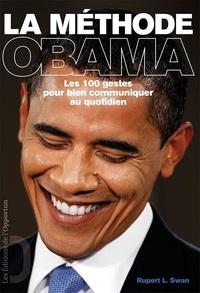 Rupert Swan - La méthode Obama - Les 100 gestes pour bien communiquer au quotidien.