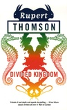 Rupert Thomson - Divided Kingdom.