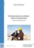 Ruphin Ndjambou - L'entrepreneuriat au Gabon : bilan et perspectives.