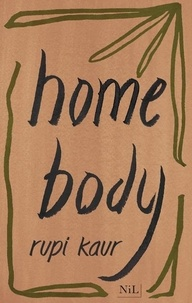 Rupi Kaur - Home body.