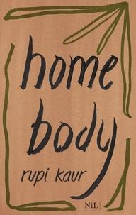 Rupi Kaur - Home body.