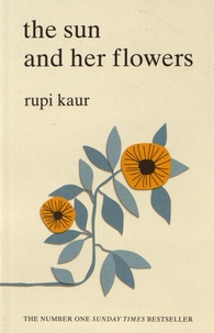 Rupi Kaur - The Sun and Her Flowers.