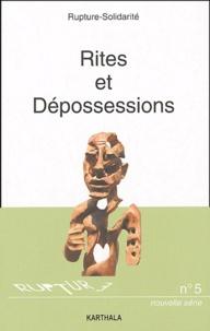 Rupture-Solidarité - Rites et Dépossessions.