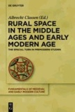 Rural Space in the Middle Ages and Early Modern Age - The Spatial Turn in Premodern Studies.