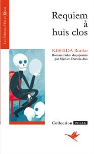 Ruriko Kishida - Requiem à huis clos.