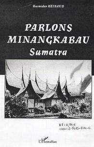 Rusmidar Reibaud - Parlons minangkabau - Langue, littérature et culture de la société matrilinéaire de Sumatra-Indonésie.
