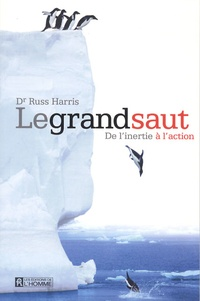 Russ Harris - Le grand saut - De l'inertie à l'action.