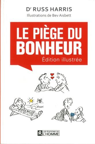 Russ Harris - Le piège du bonheur - Edition illustrée.