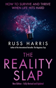 Russ Harris - The Reality Slap 2nd Edition - How to survive and thrive when life hits hard.