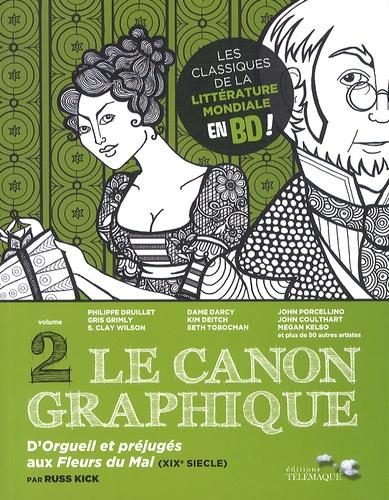 Russ Kick - Le canon graphique Tome 2 : D'Orgueil et préjugés aux Fleurs du mal (XIXe siècle).