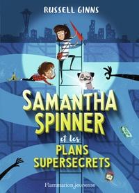 Russel Ginns - Samantha Spinner et les plans supersecrets.