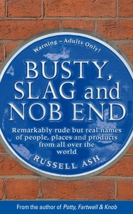 Russell Ash - Busty, Slag and Nob End.