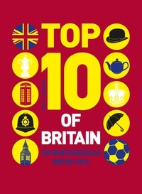 Russell Ash - Top 10 of Britain - 250 quintessentially British lists.