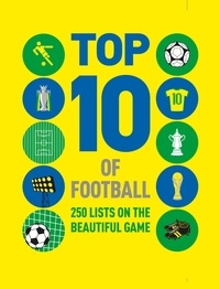 Russell Ash et Ian Morrison - Top 10 of Football - 250 lists on the beautiful game.