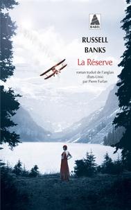 Russell Banks - La réserve.