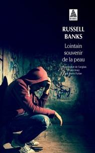 Russell Banks - Lointain souvenir de la peau.