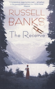 Russell Banks - The Reserve.