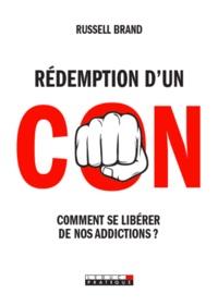 Rédemption dun con - Comment se libérer de nos addictions ?.pdf