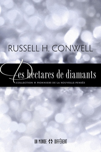 Russell H Conwell - Des hectares de diamants.