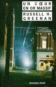 Russell-H Greenan - Un coeur en or massif.