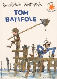 Russell Hoban et Quentin Blake - Tom batifole.