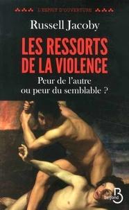 Russell Jacoby - Les ressorts de la violence - Peur de l'autre ou peur du semblable ?.