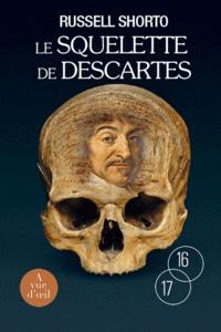 Le Squelette de Descartes - Une histoire dos sur le conflit entre la foi et la raison.pdf