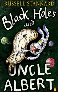 Russell Stannard - Black Holes and Uncle Albert.
