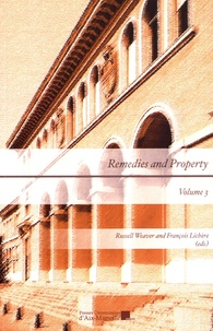 Russell Weaver et François Lichère - Remedies and Property - Volume 3.